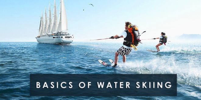 Basics of Water Skiing
