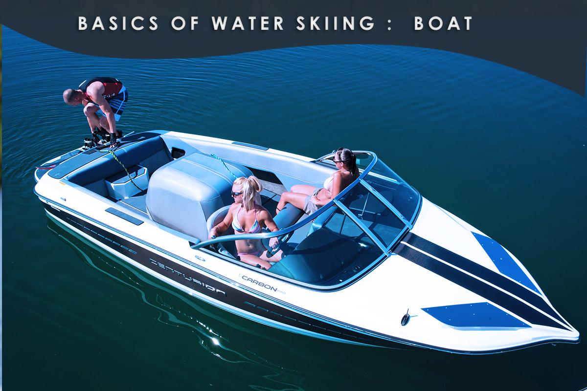 Basics of Water Skiing : boat