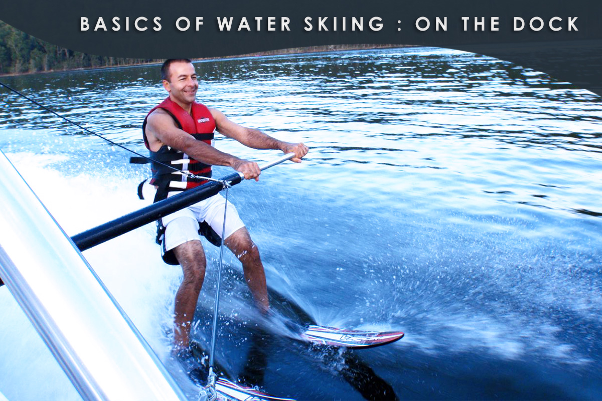 Basics-of-Water-Skiing.on the dock