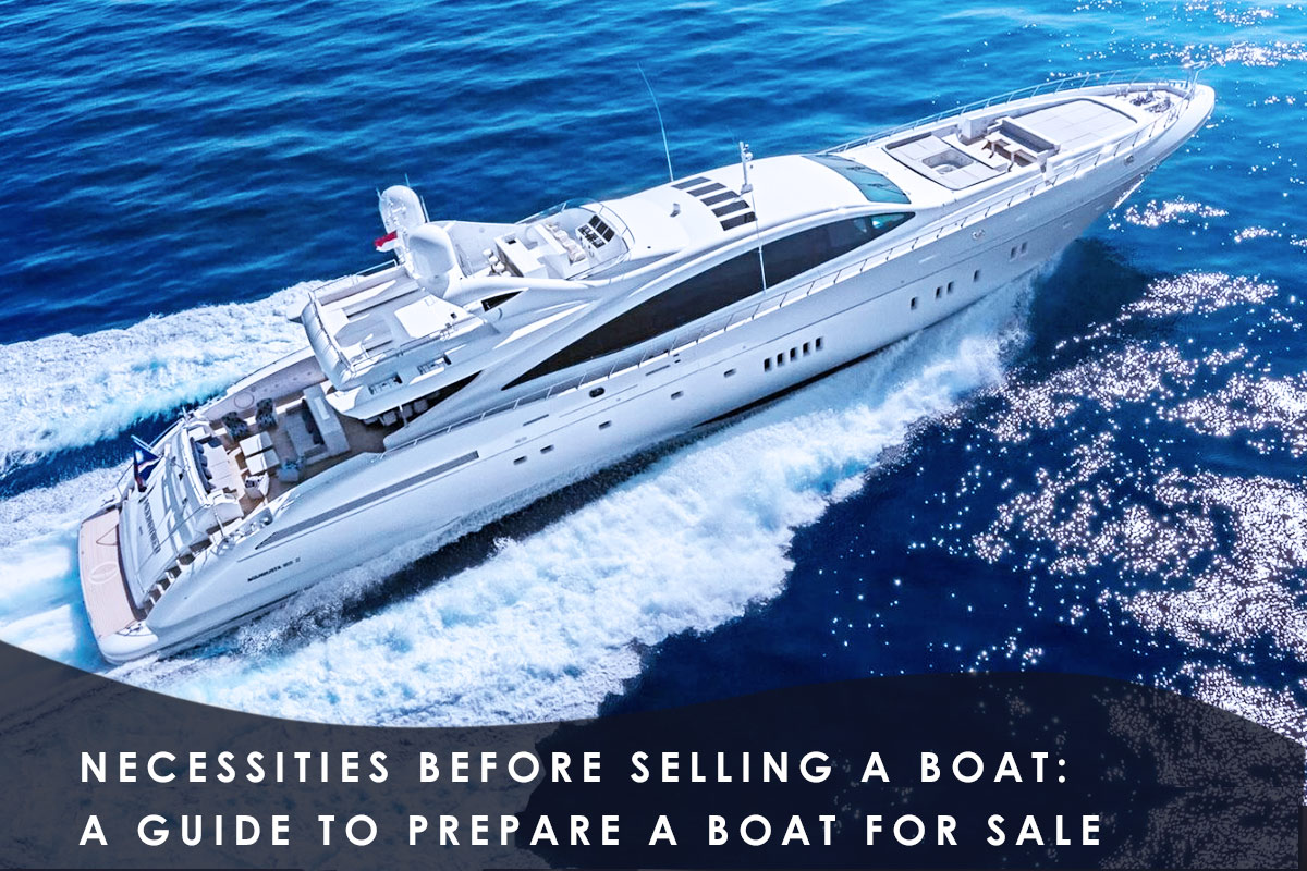 Necessities Before Selling a Boat: a Guide to Prepare a Boat for Sale