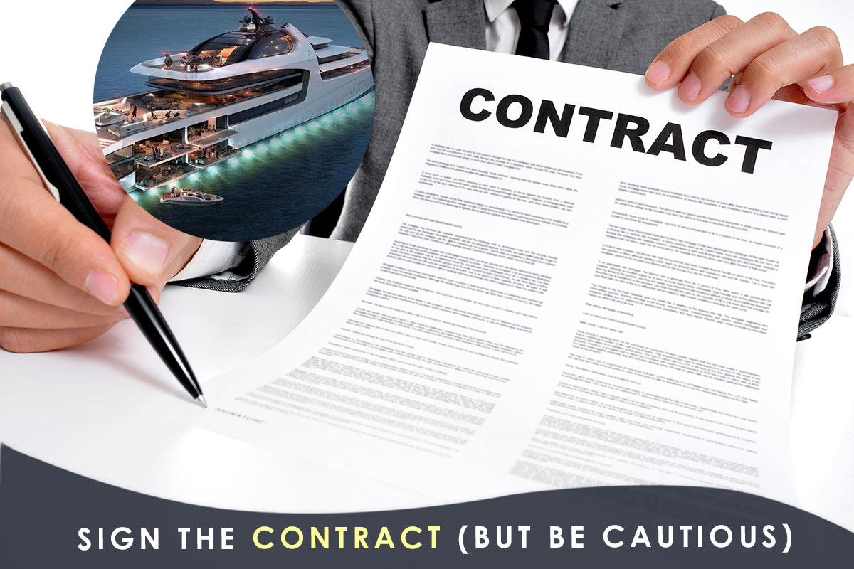 Sign the Contract (But Be Cautious)