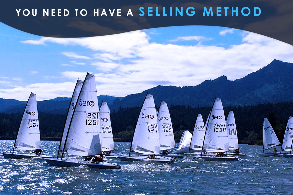 You Need to Have a Selling Method