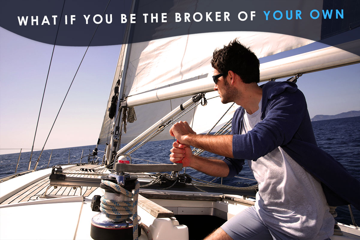 what if you be the broker of your own