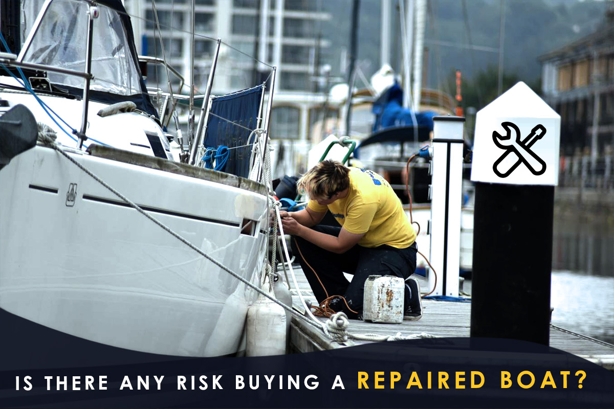 Is There Any Risk Buying a Repaired Boat?
