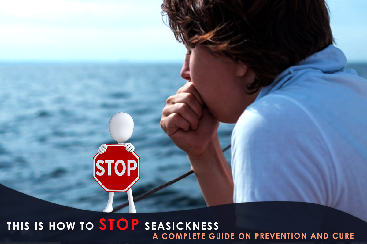 This Is How to Stop Seasickness – a Complete Guide on Prevention and Cure