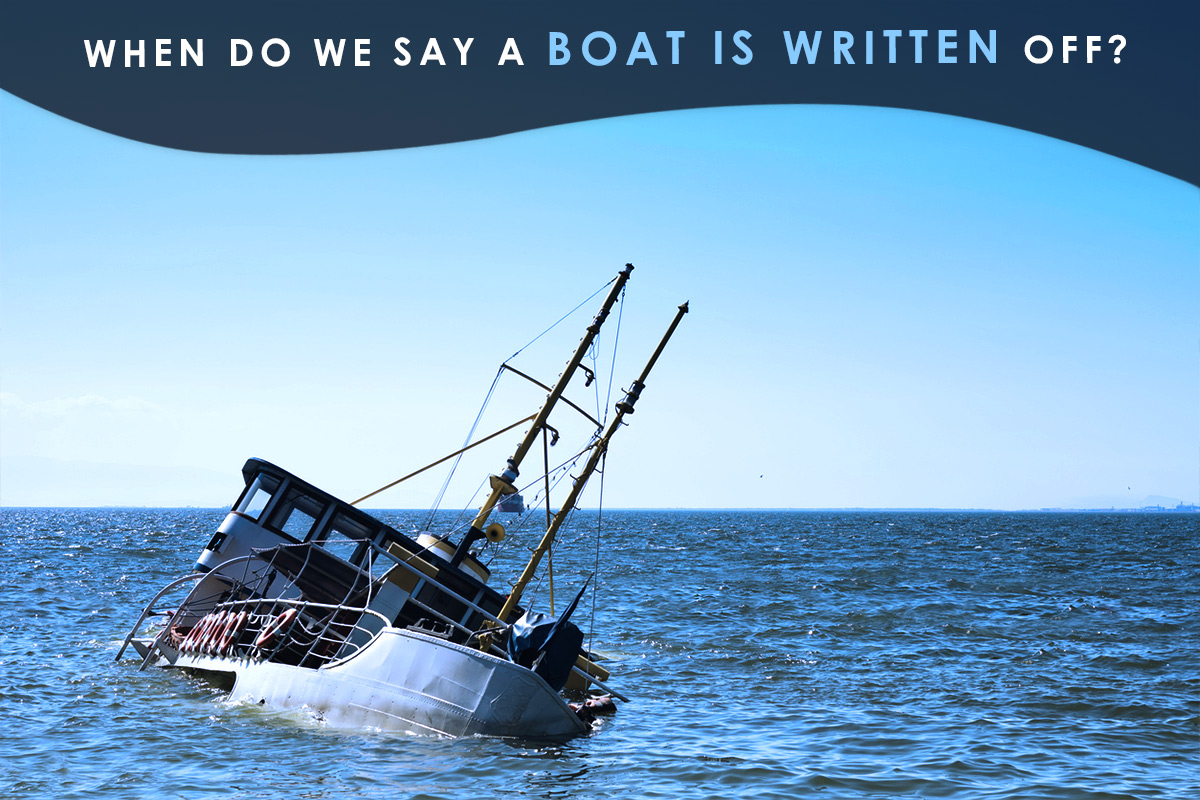 When Do We Say a Boat Is Written Off?