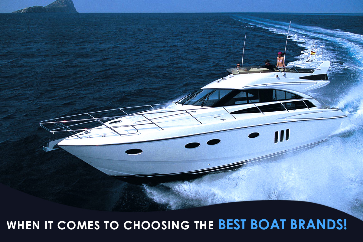 When It Comes to Choosing the Best Boat Brands!