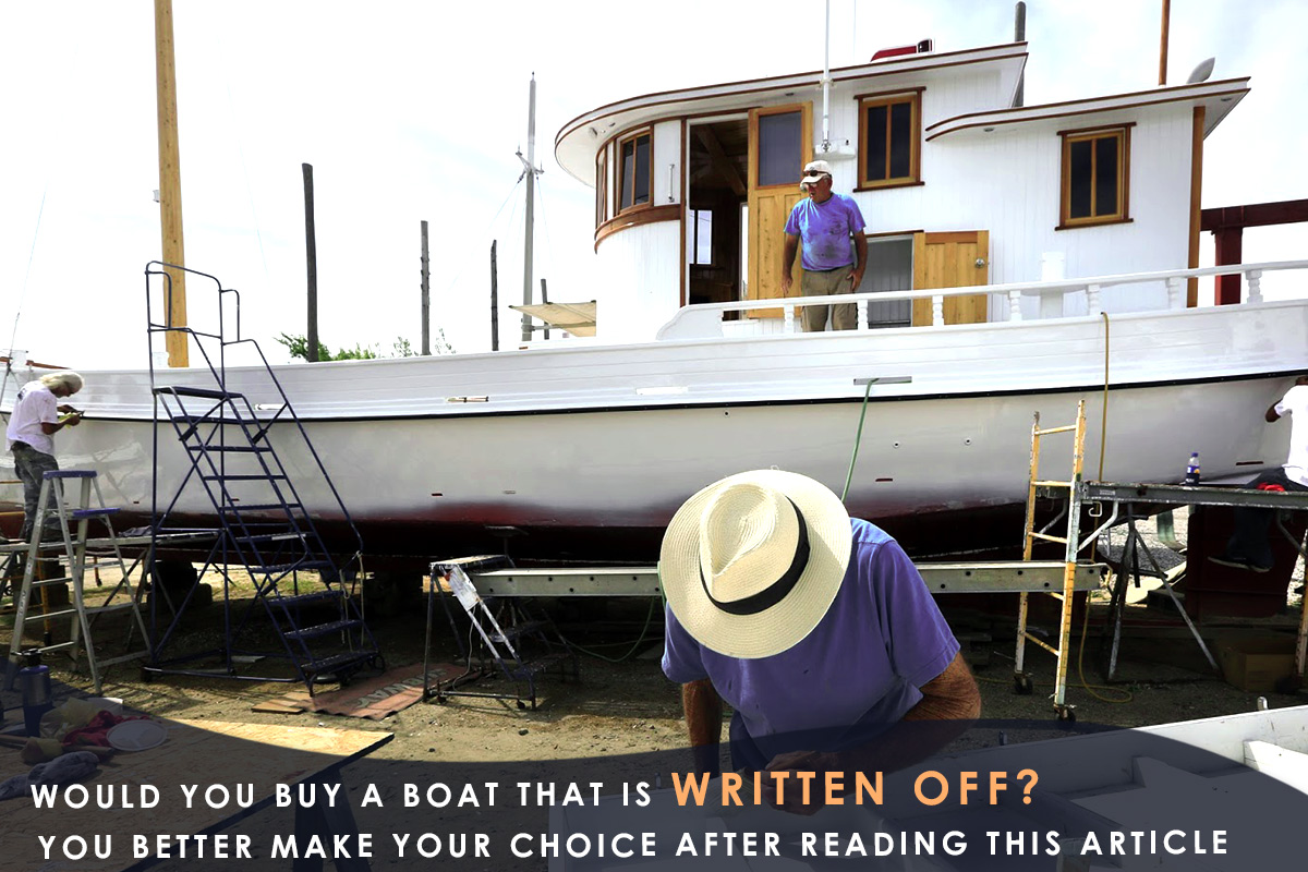 Would You Buy a Boat That Is Written Off