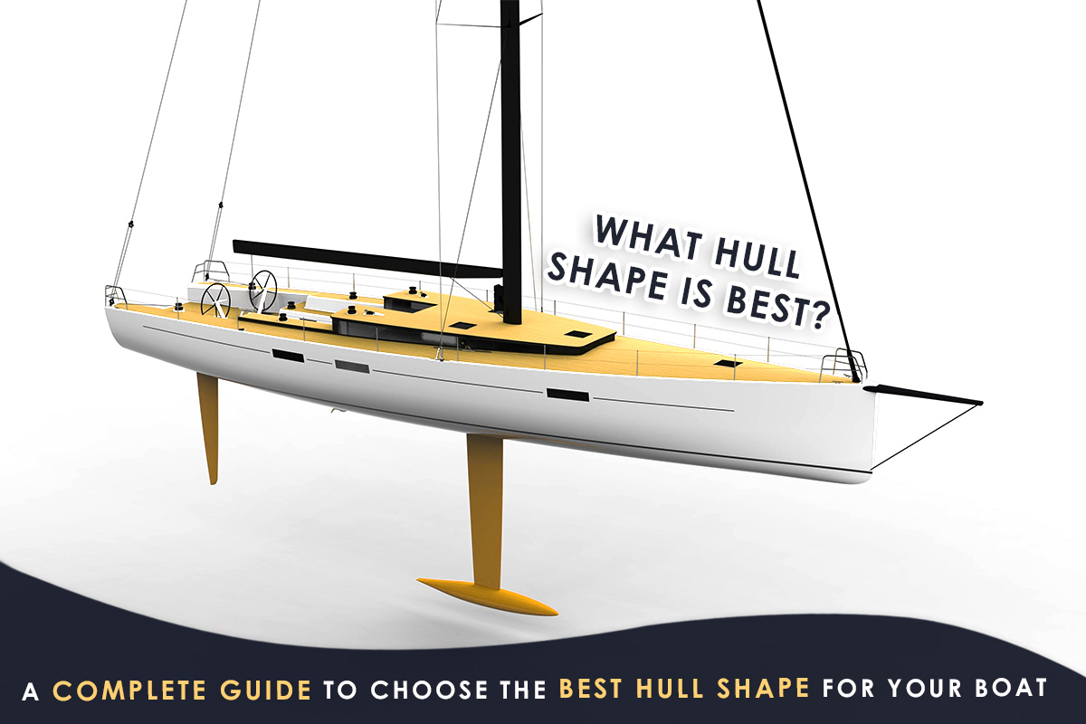 A Complete Guide to Choose the Best Hull Shape for Your Boat