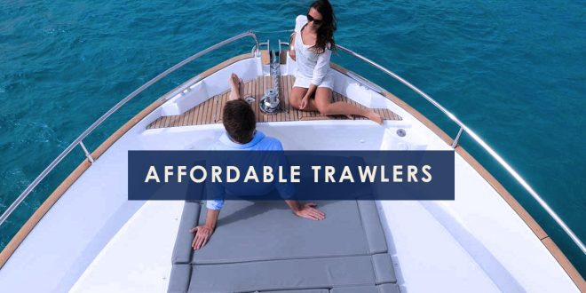 Affordable Trawlers