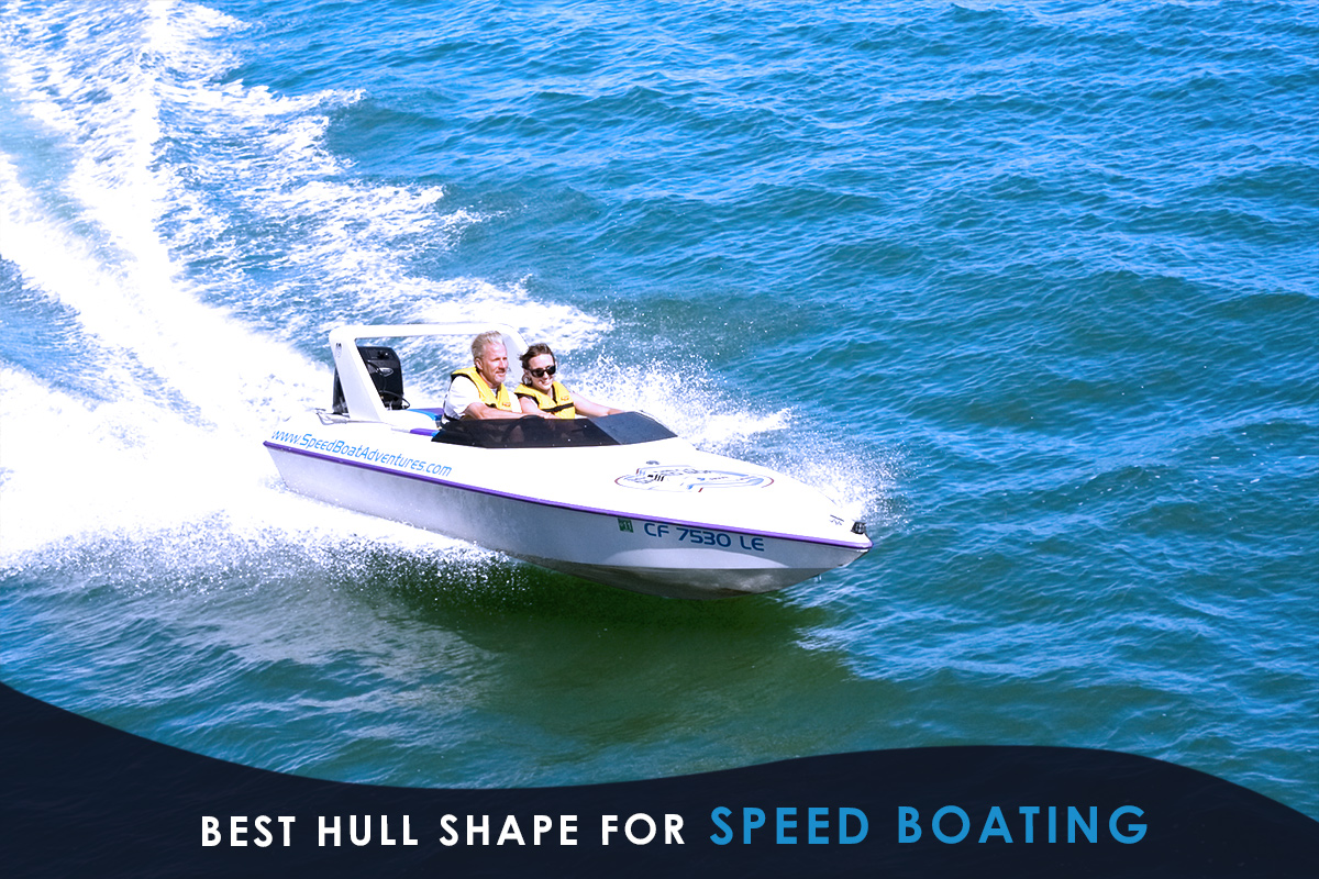 Best Hull Shape for Speed Boating