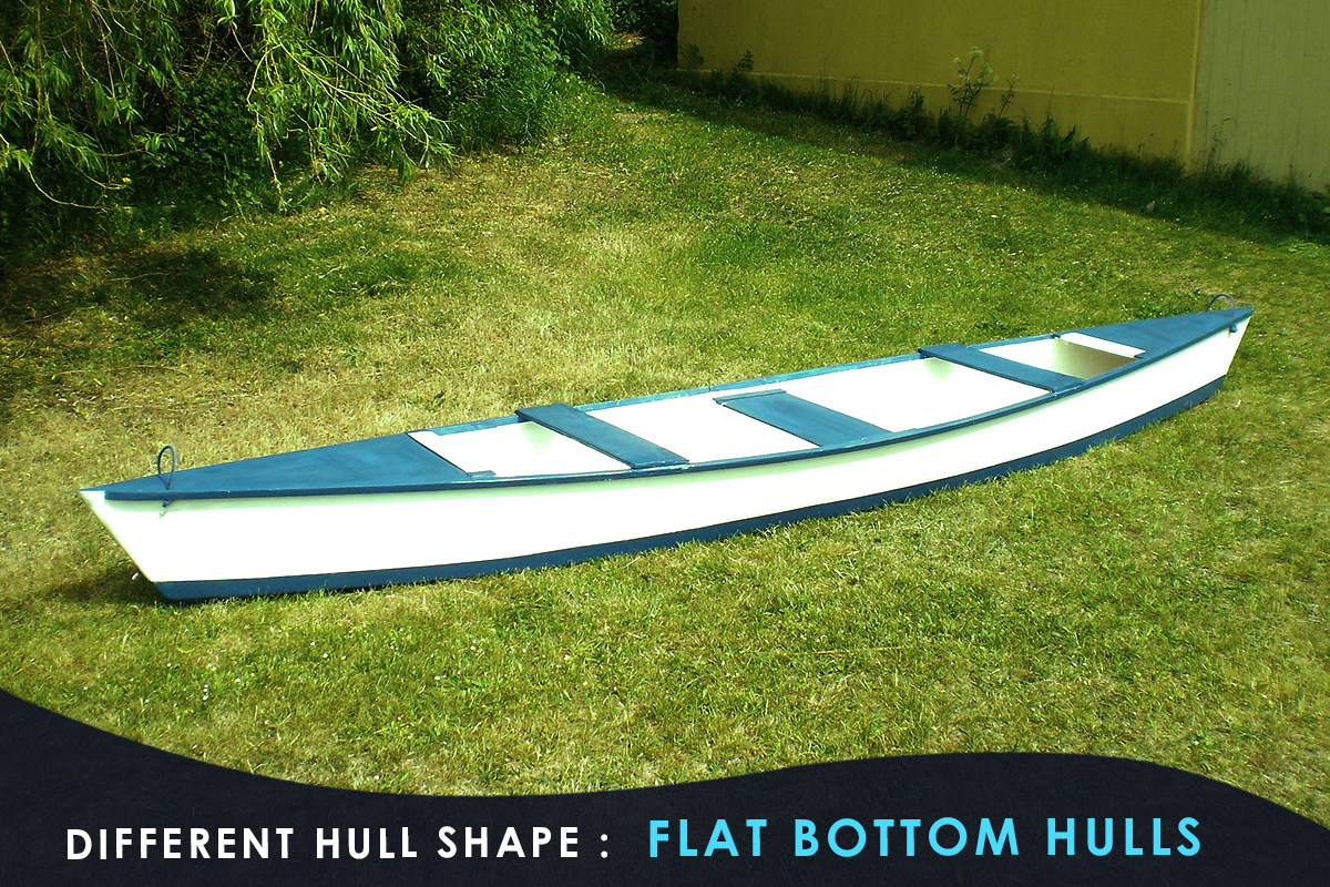 Different Hull Shape- Flat Bottom Hulls