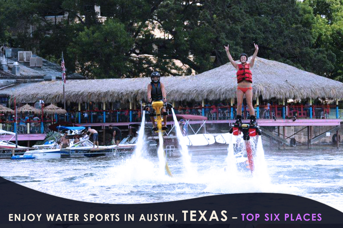 Enjoy Water sports in Austin, Texas – Top Six Places