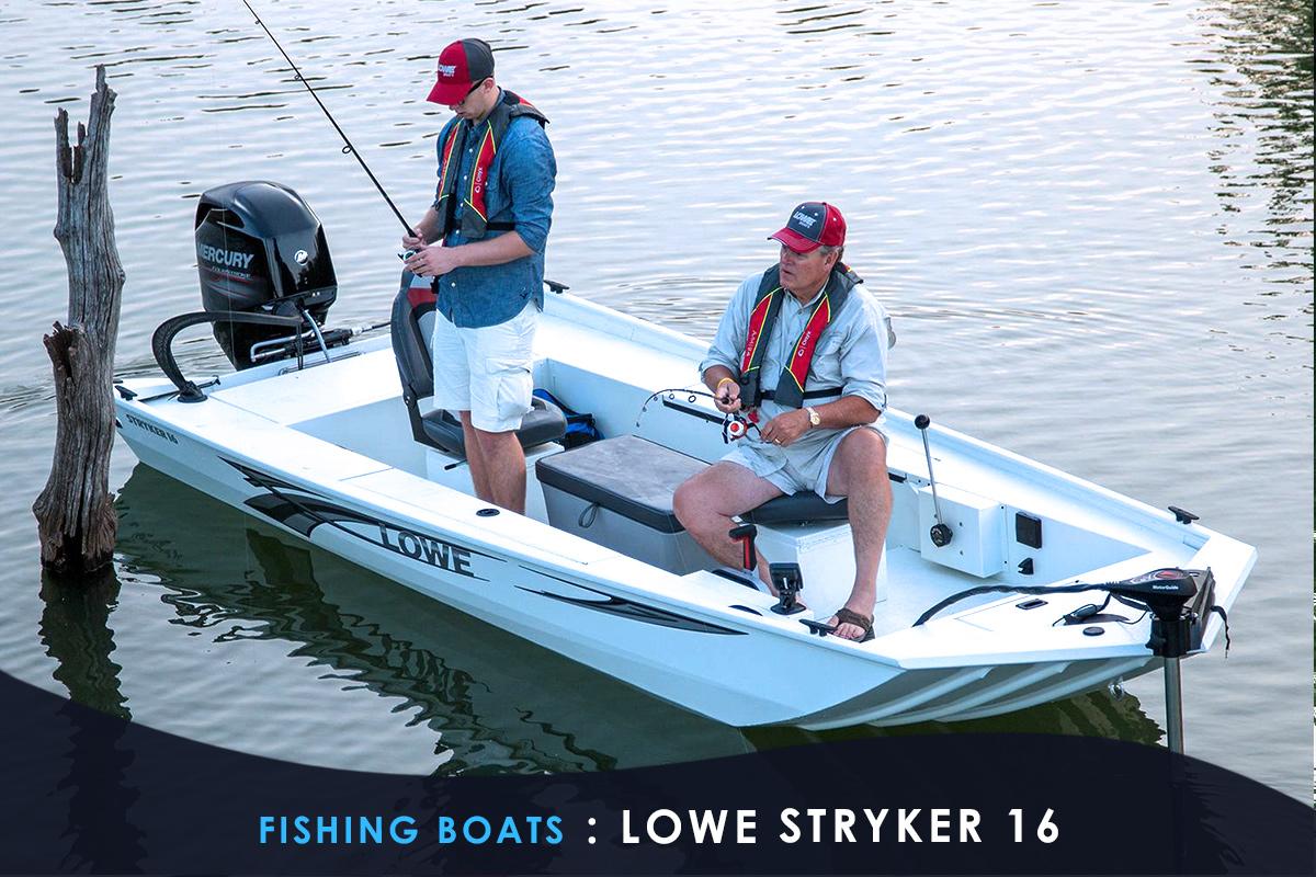 Fishing Boats -LOWE STRYKER 16
