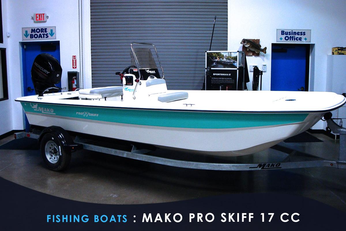 Fishing Boats - MAKO PRO SKIFF 17 CC