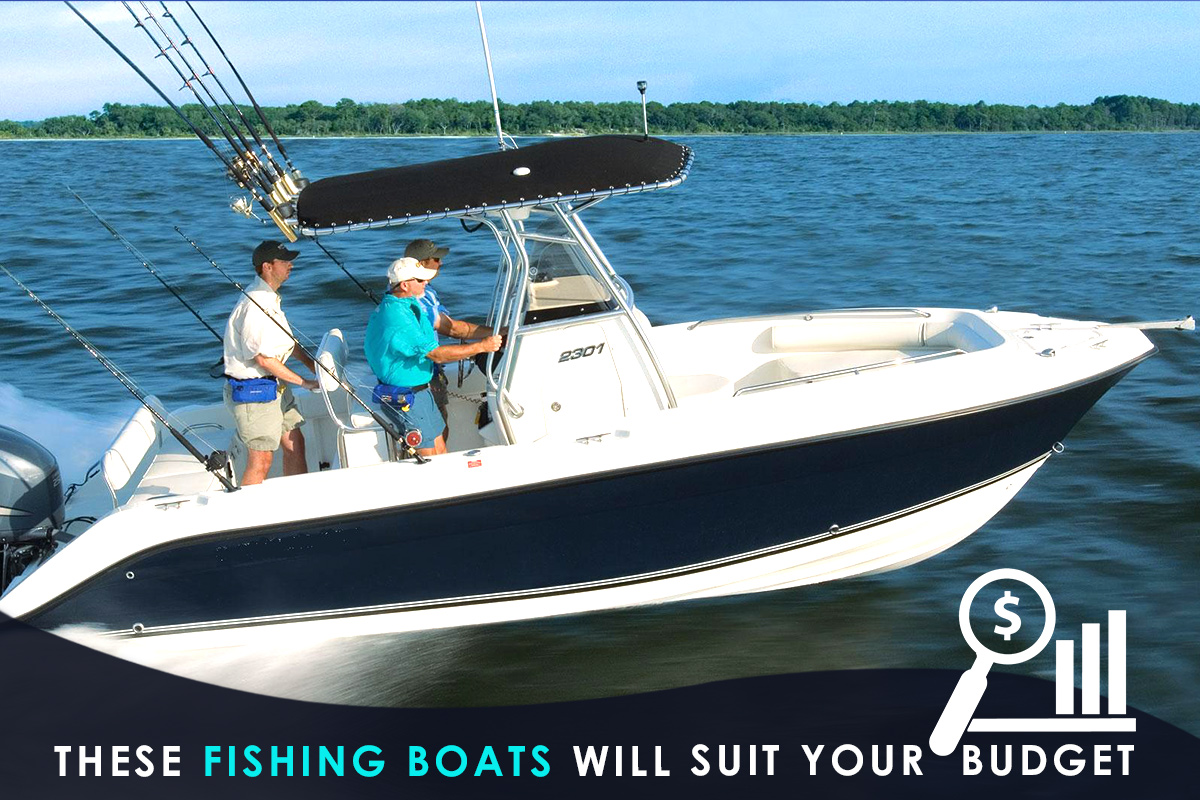 These Fishing Boats Will Suit Your Budget