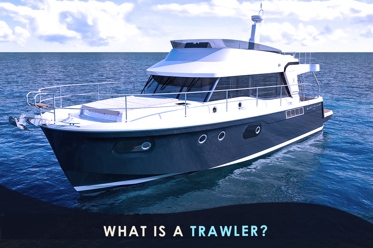 What Is a Trawler?