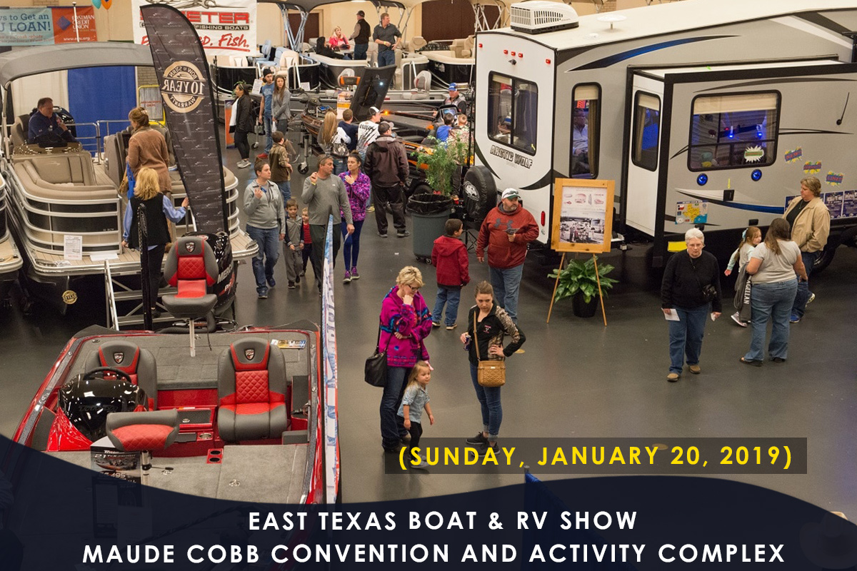 East Texas Boat & RV Show Maude Cobb Convention and Activity Complex