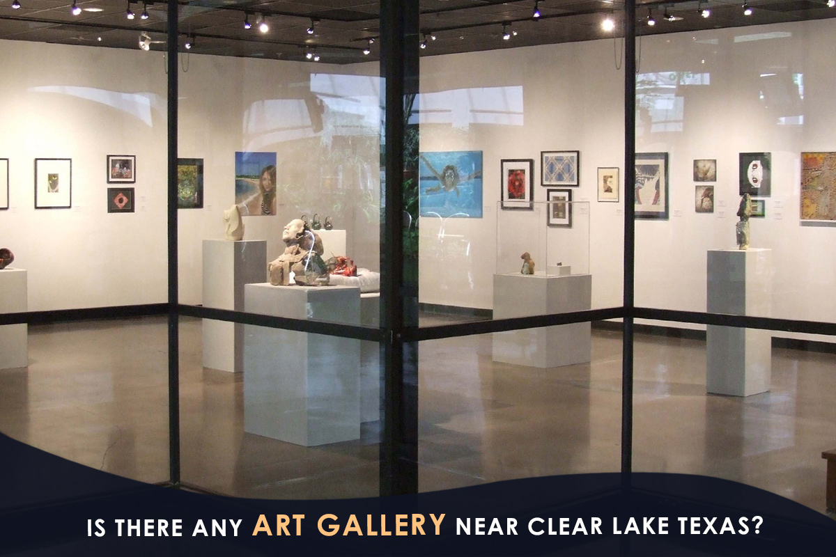 Is There Any Art Gallery Near Clear Lake Texas?