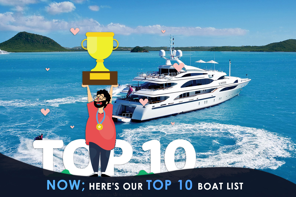 Now; Here's Our Top 10 Boat List