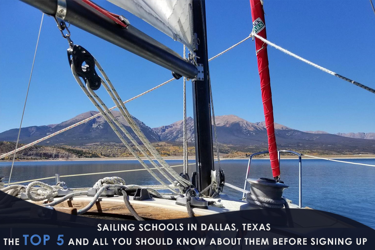 Sailing Schools in the Dallas, Texas – the Top 5 and All You Should Know About Them Before Signing Up