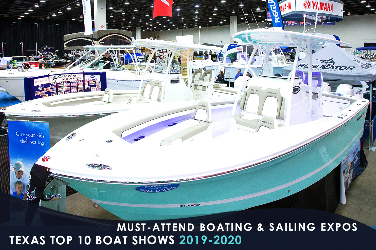 Top 10 Boat Shows in Texas 2019-2020 – Must-Attend Boating & Sailing Expos