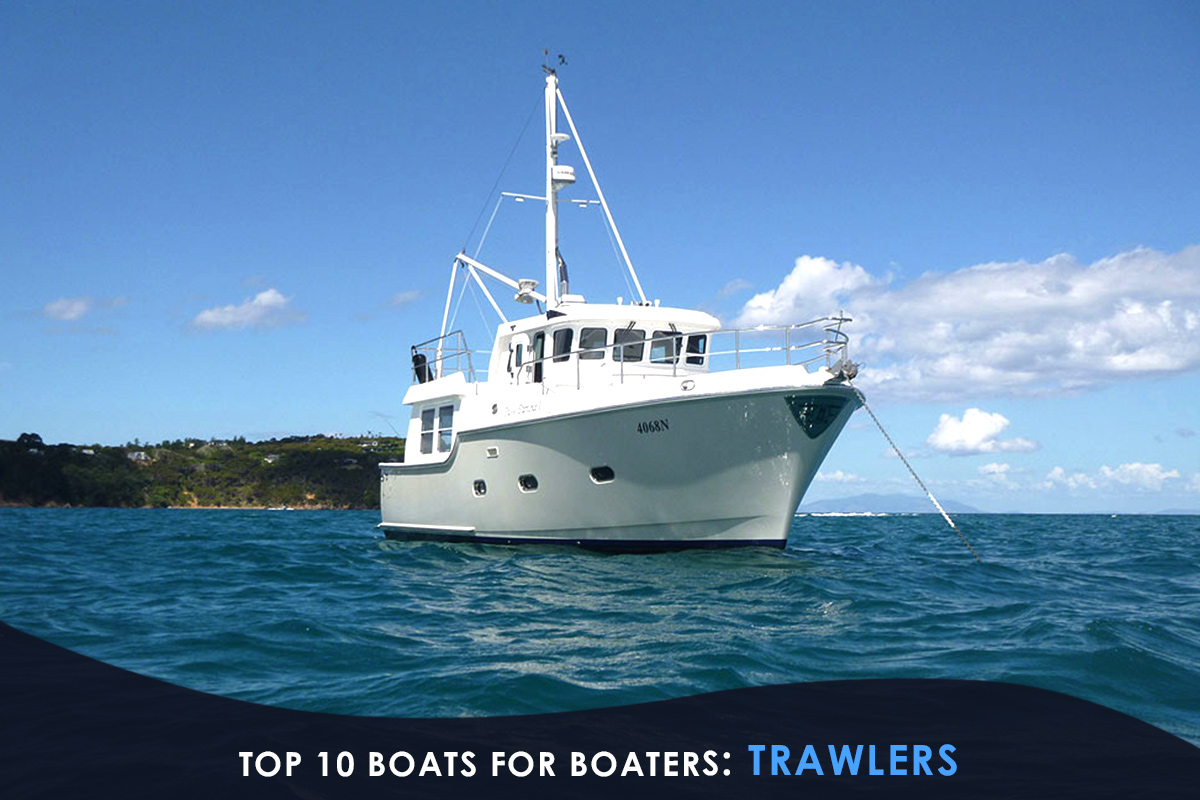 Top 10 Boats for Boaters: Trawlers