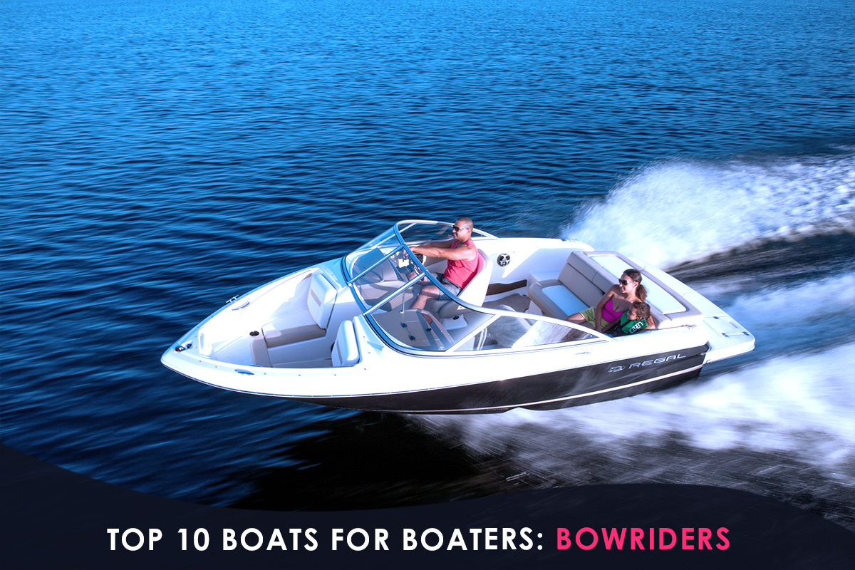 Top 10 Boats for Boaters: Bowriders