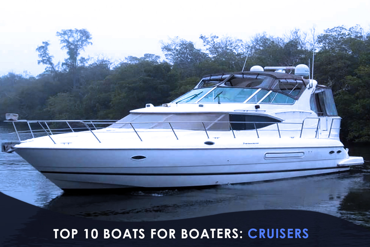 Top 10 Boats for Boaters: Cruisers