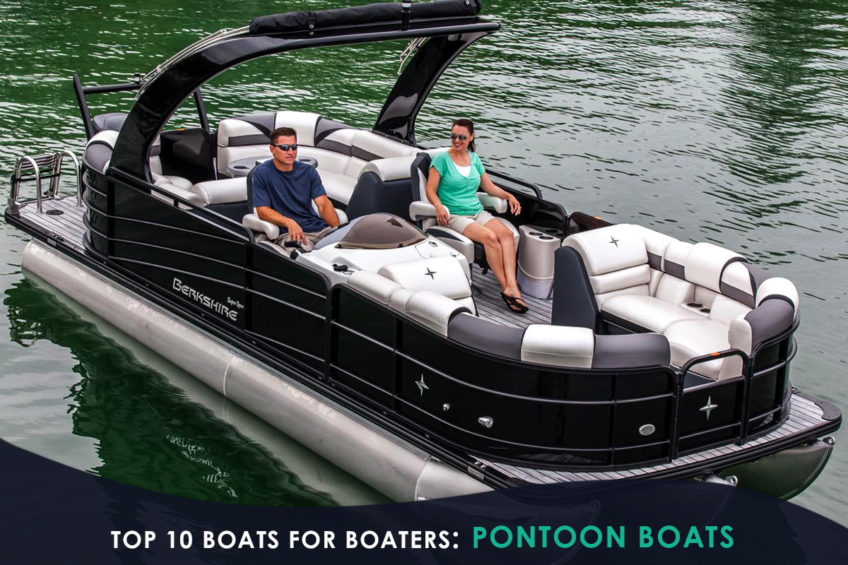 Top 10 Boats for Boaters: Pontoon Boats