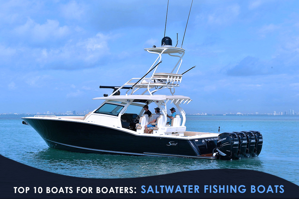 Top 10 Boats for Boaters- Saltwater Fishing Boats