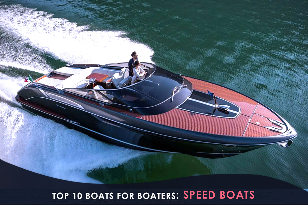 Top 10 Boats for Boaters: Speed Boats