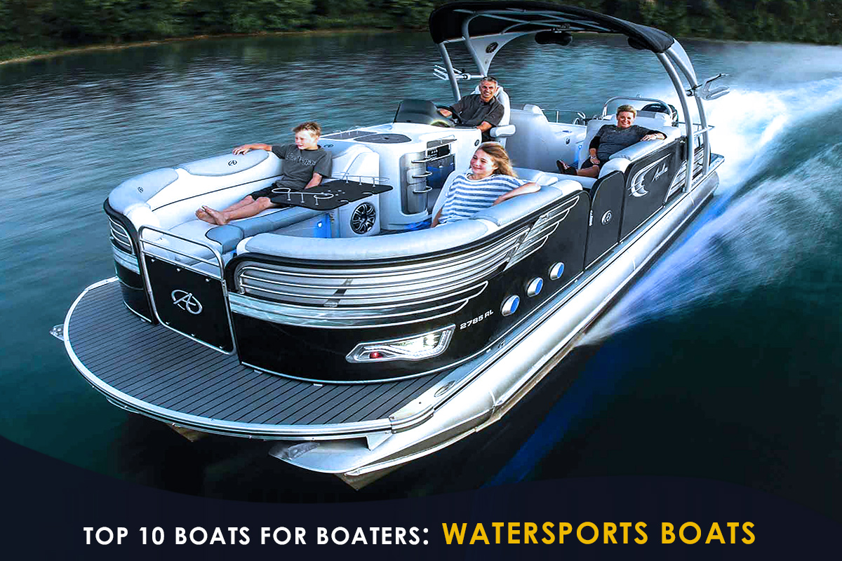 Top 10 Boats for Boaters-Watersports Boats