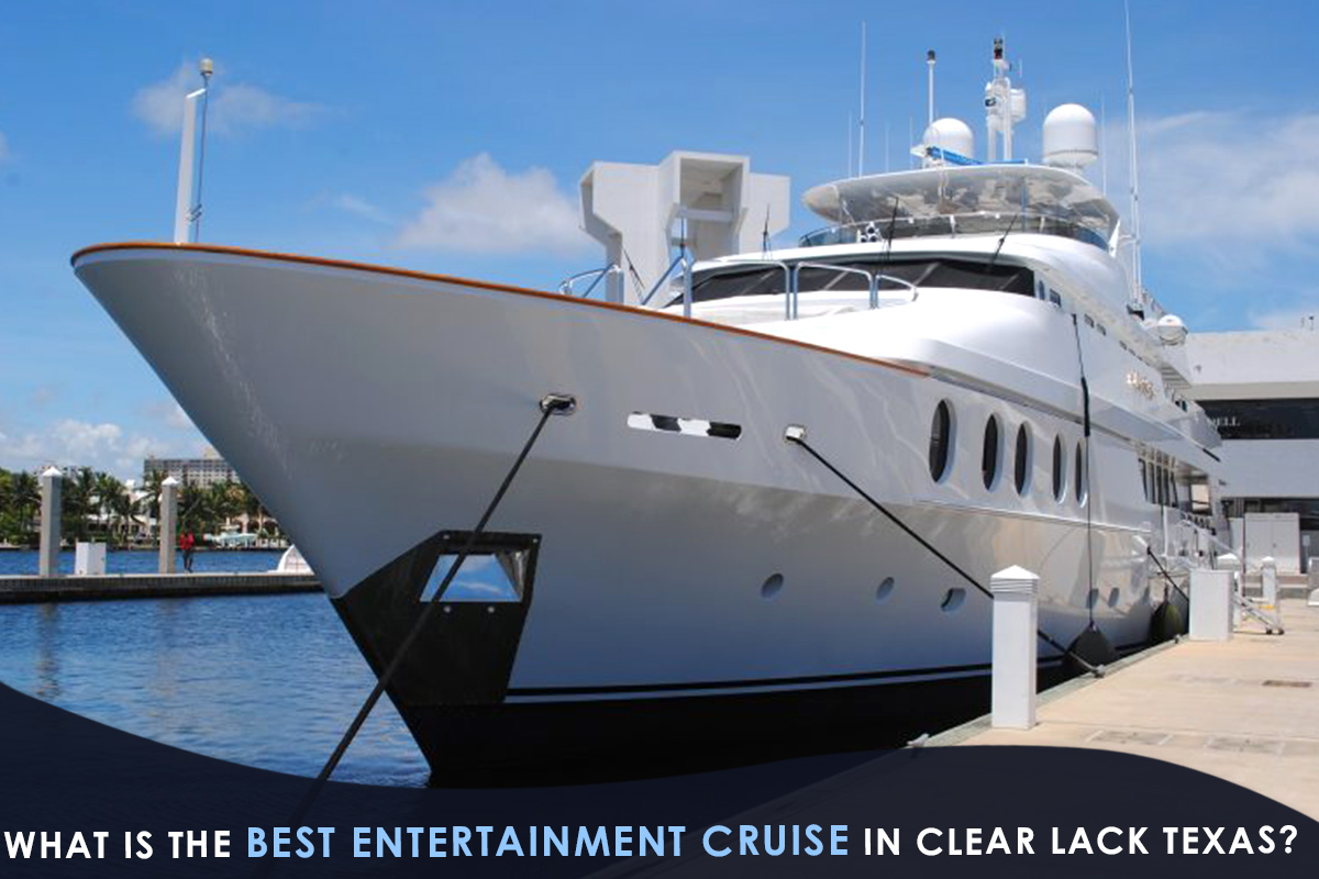 What Is the Best Entertainment Cruise in Clear Lack Texas?