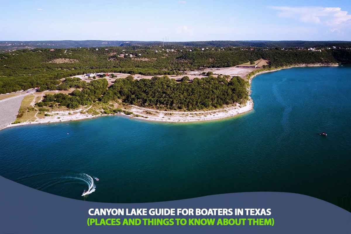 Canyon Lake Guide for Boaters in Texas (Places and Things to Know About Them)