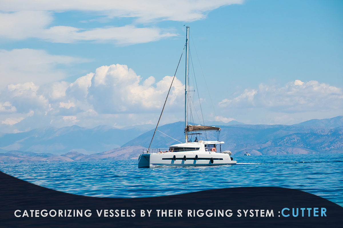 Categorizing Vessels by Their Rigging System :Cutter