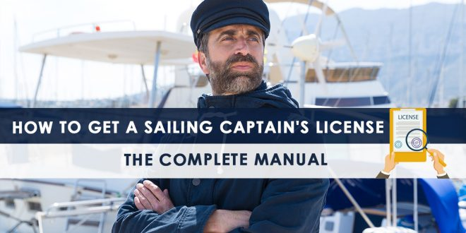 How to Get a Sailing Captain's License: The Complete Manual
