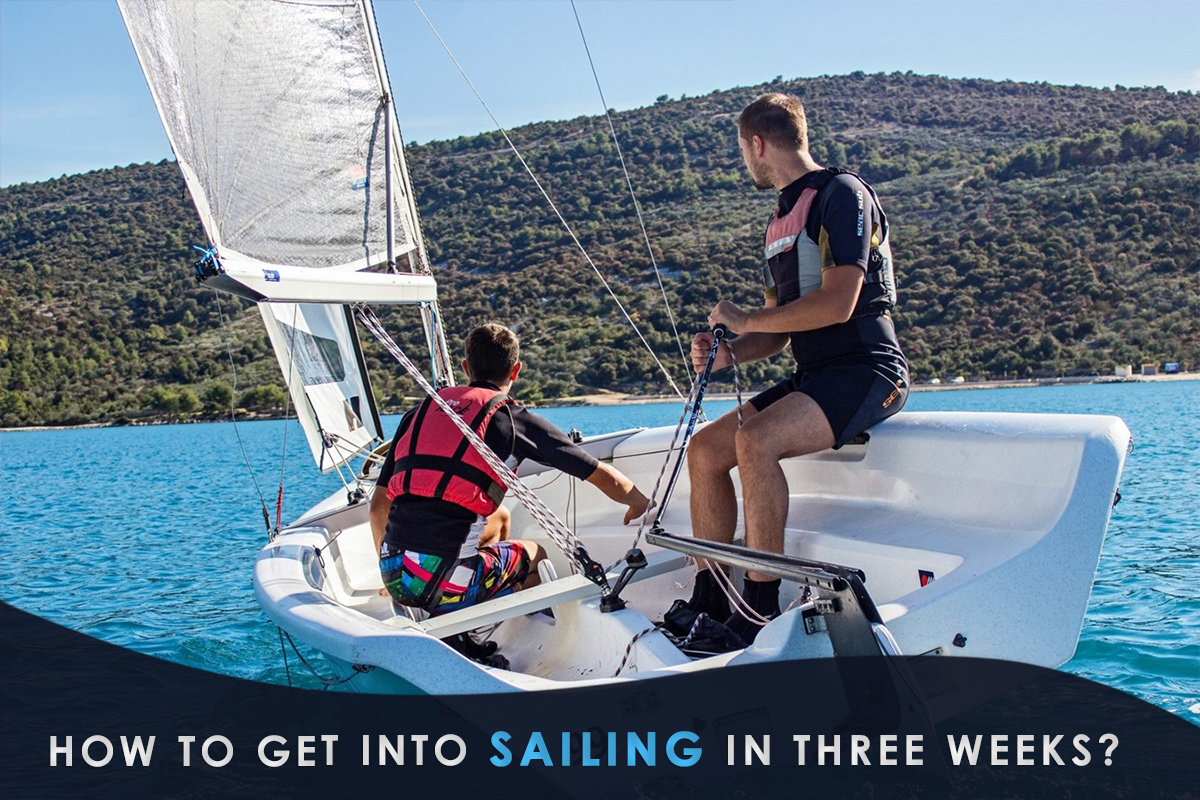 How to Get into Sailing in Three Weeks?