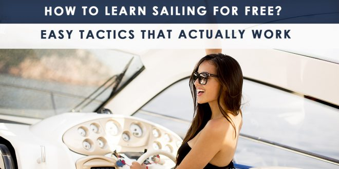 How to Learn Sailing for Free? Easy Tactics That Actually Work