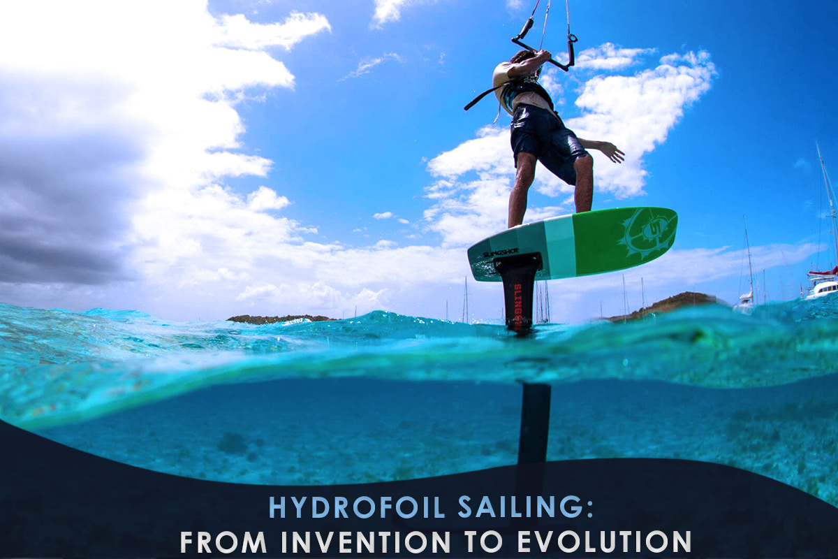 Hydrofoil Sailing: From Invention to Evolution