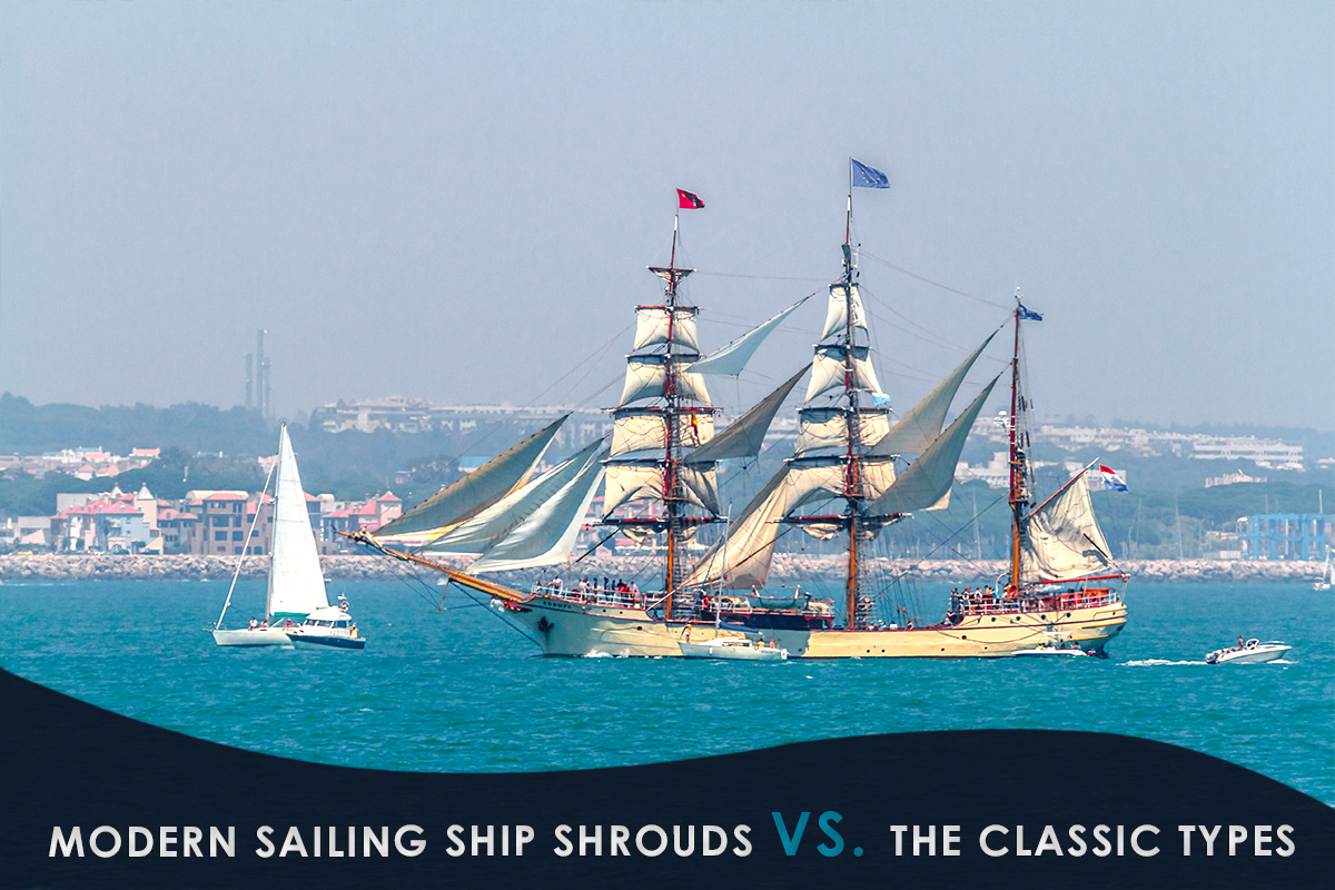 Modern Sailing Ship Shrouds vs. the Classic Types