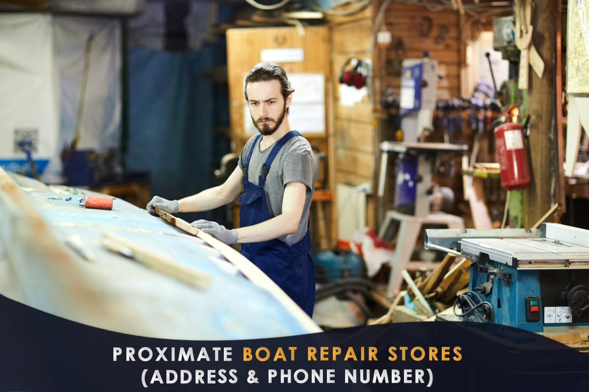 Proximate Boat Repair Stores (Address & Phone Number)