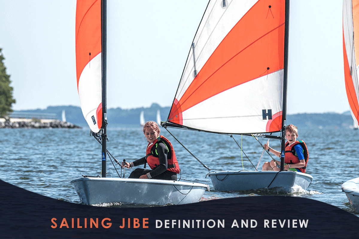 Sailing Jibe Definition and Review