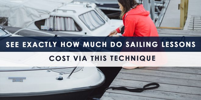 See Exactly How Much Do Sailing Lessons Cost via This Technique