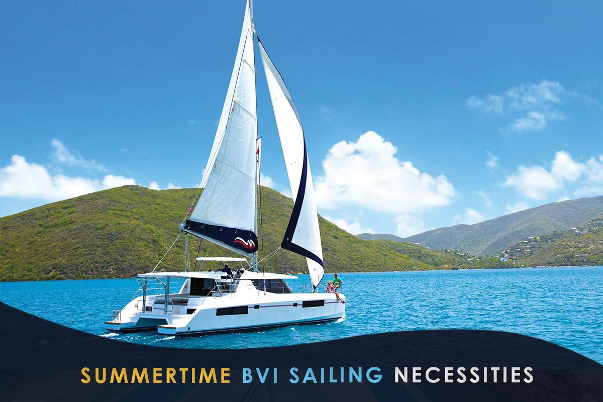 Summertime BVI Sailing Trip Necessities