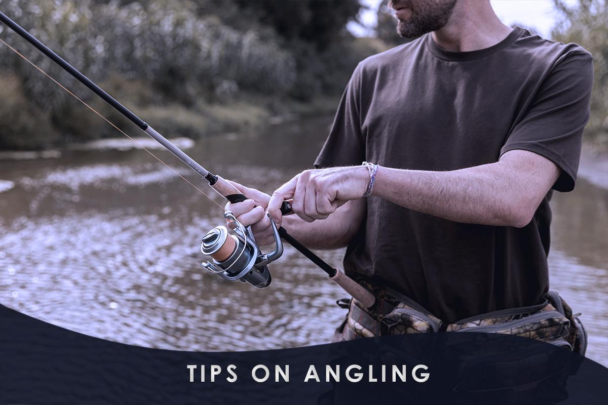 Tips on Angling
