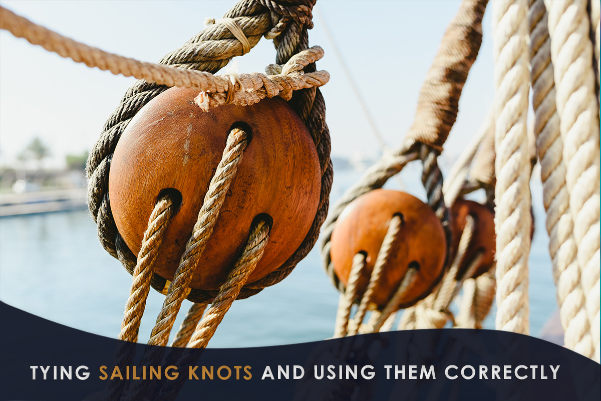 Tying Sailing Knots and Using Them Correctly