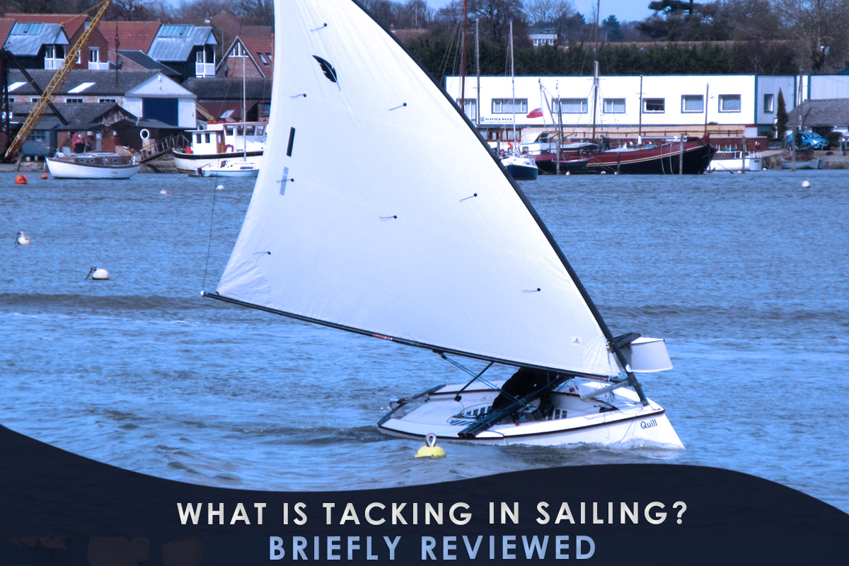 What Is Tacking in Sailing? Briefly Reviewed