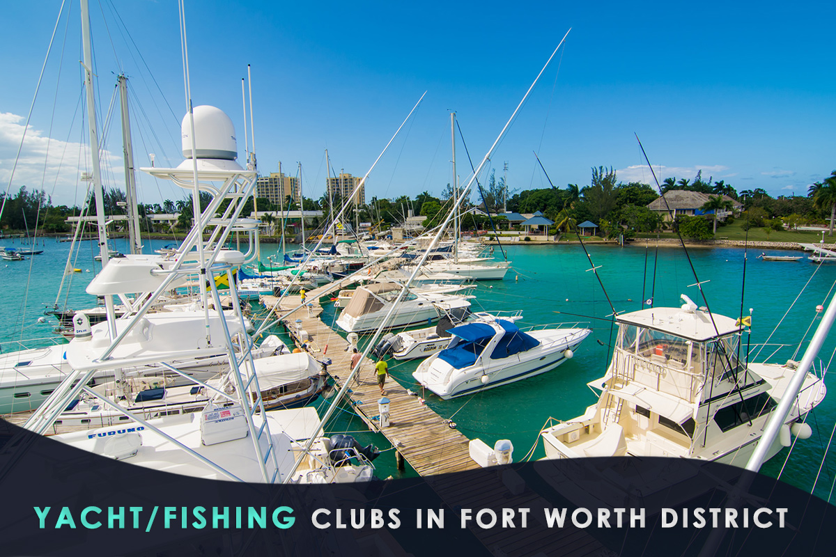 Yacht/Fishing Clubs in Fort Worth District