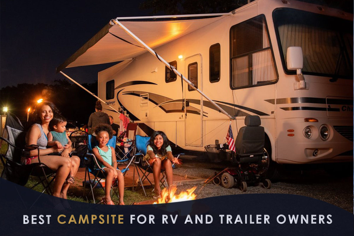 Best Campsite for RV and Trailer Owners